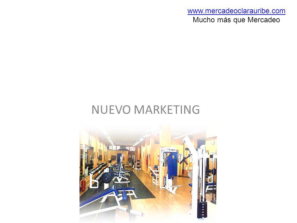 www.mercadeoclarauribe.com Mucho más que Mercadeo NUEVO MARKETING