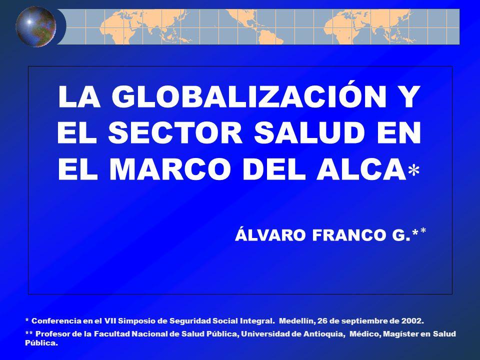 LA GLOBALIZACIÓN Y EL SECTOR SALUD EN EL MARCO DEL ALCA