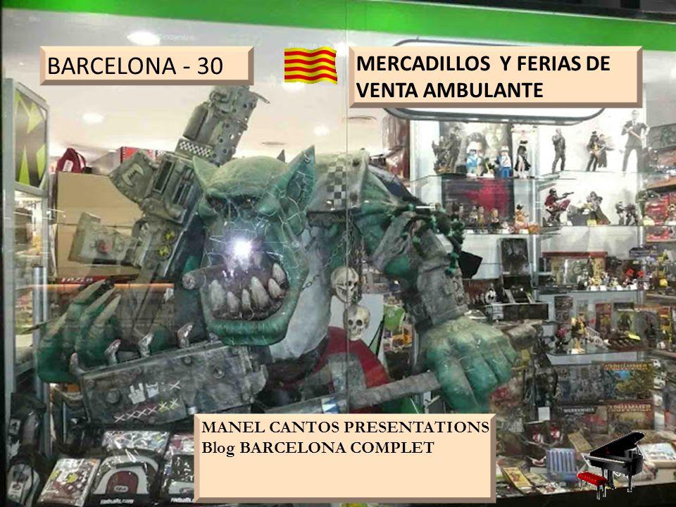 BARCELONA - 30 MERCADILLOS Y FERIAS DE VENTA AMBULANTE