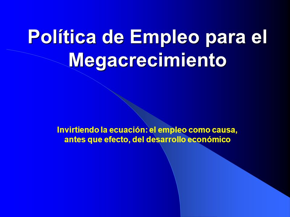 Política de Empleo para el Megacrecimiento