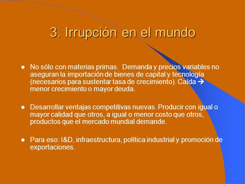 3. Irrupción en el mundo