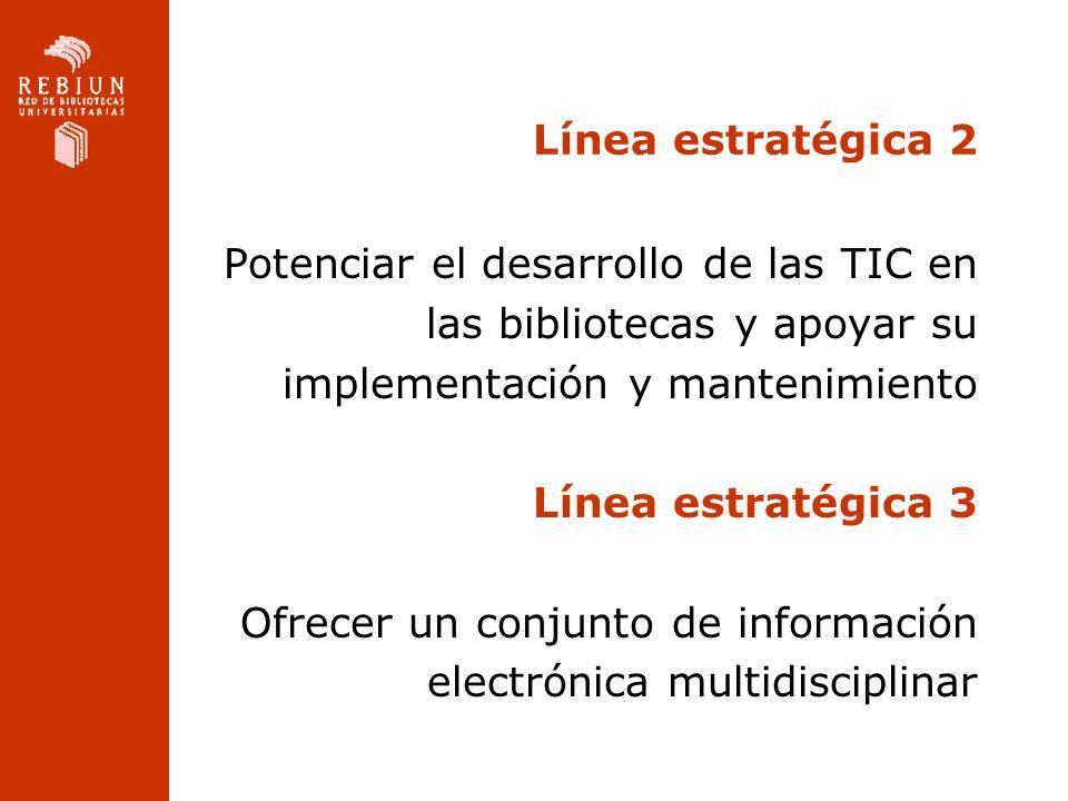 Línea estratégica 2 Potenciar el desarrollo de las TIC en. las bibliotecas y apoyar su. implementación y mantenimiento.