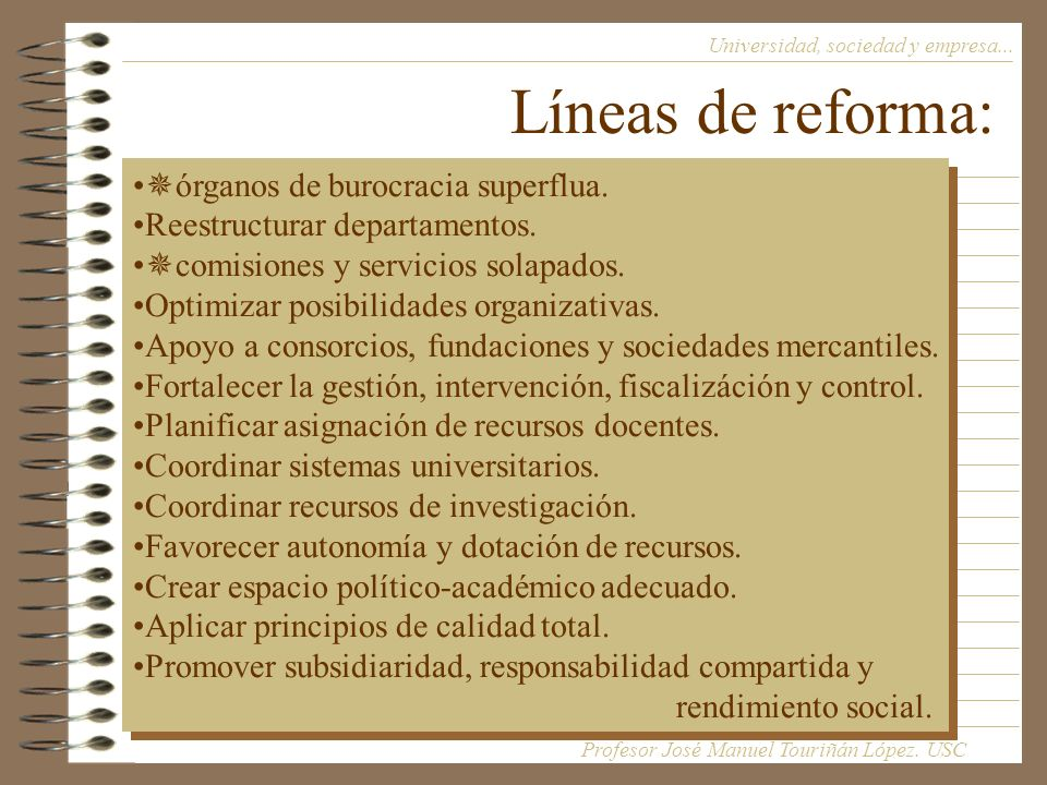 Líneas de reforma: órganos de burocracia superflua.