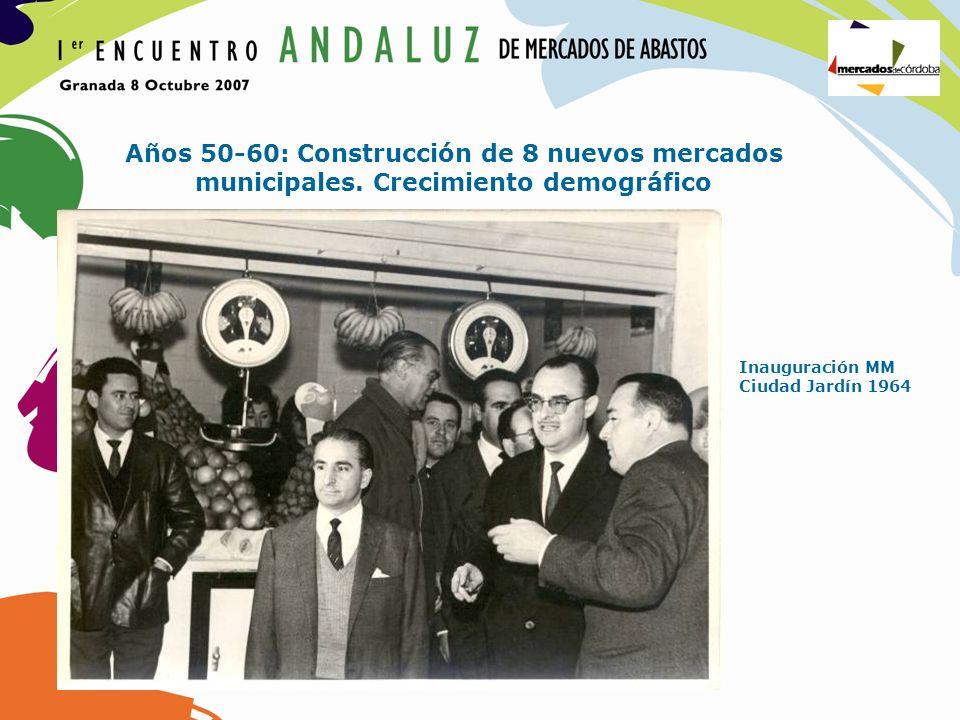 Años 50-60: Construcción de 8 nuevos mercados municipales