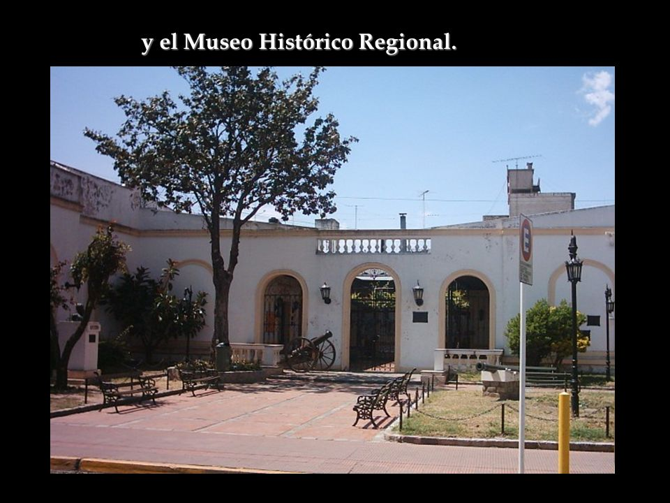 y el Museo Histórico Regional.