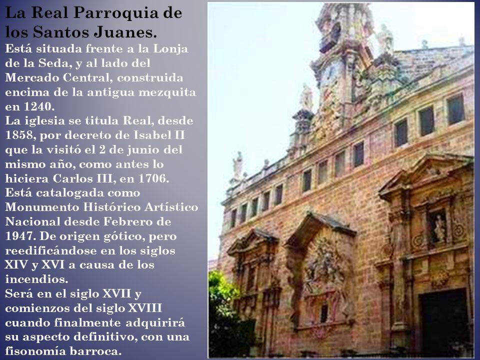 La Real Parroquia de los Santos Juanes.