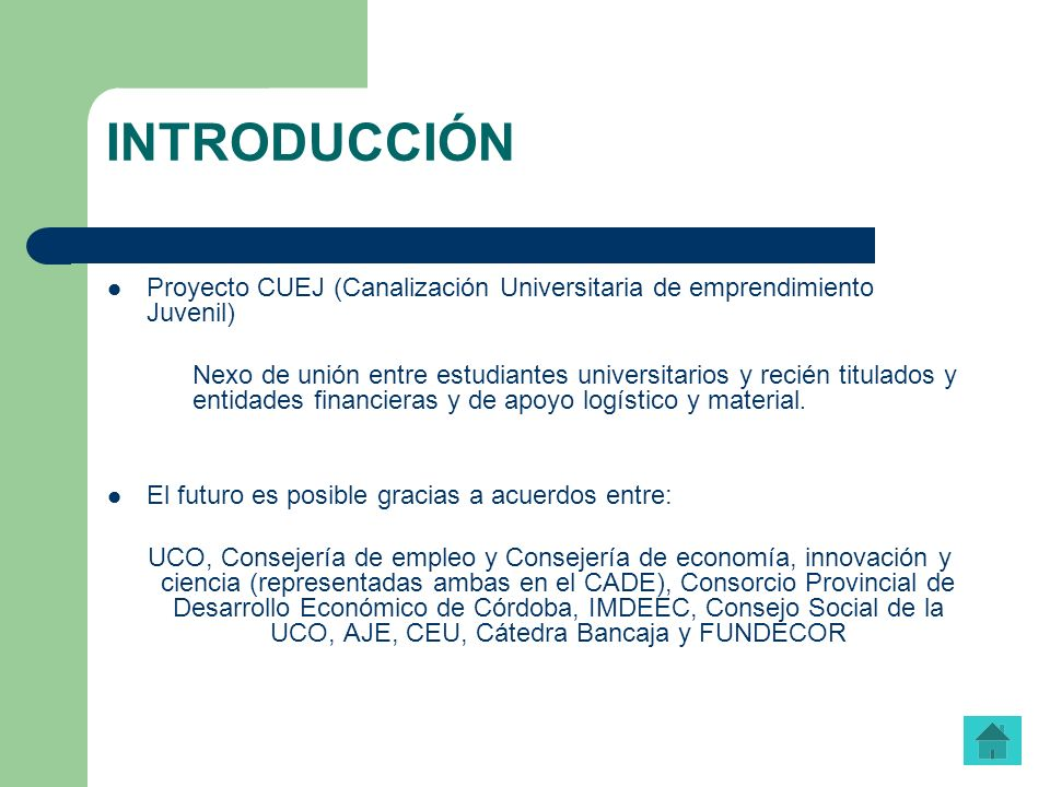 INTRODUCCIÓN Proyecto CUEJ (Canalización Universitaria de emprendimiento Juvenil)