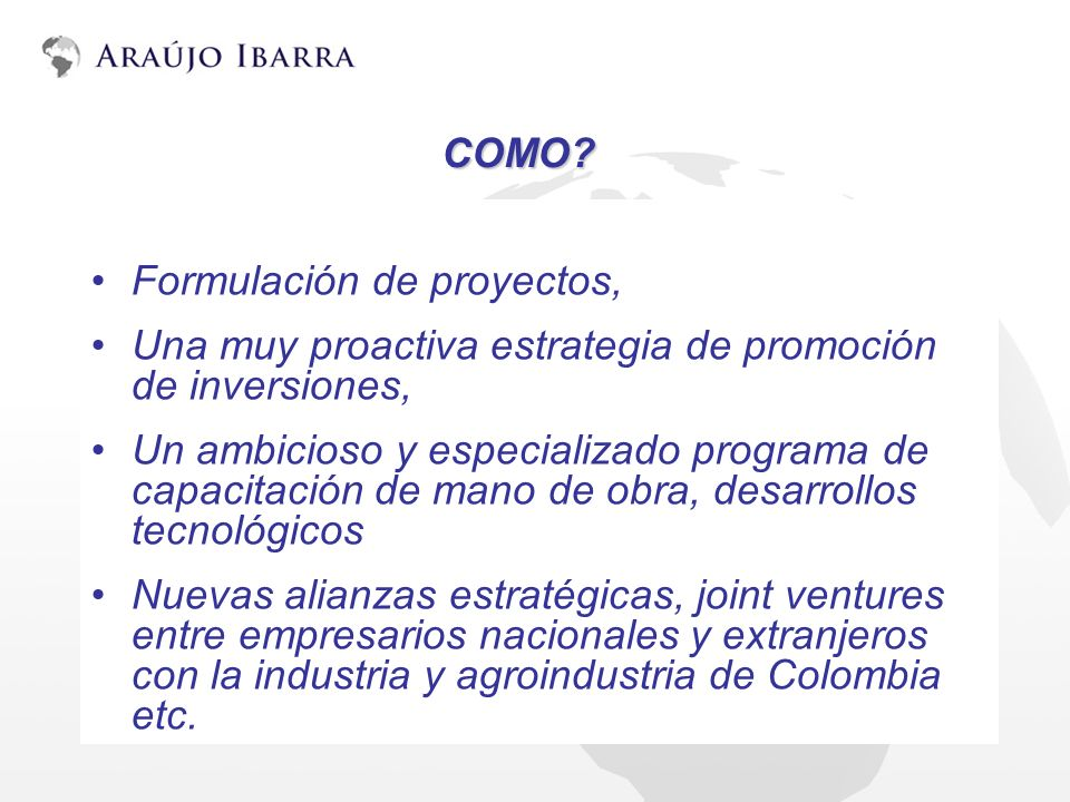 COMO Formulación de proyectos, Una muy proactiva estrategia de promoción de inversiones,