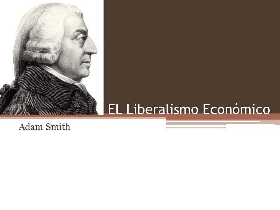 EL Liberalismo Económico
