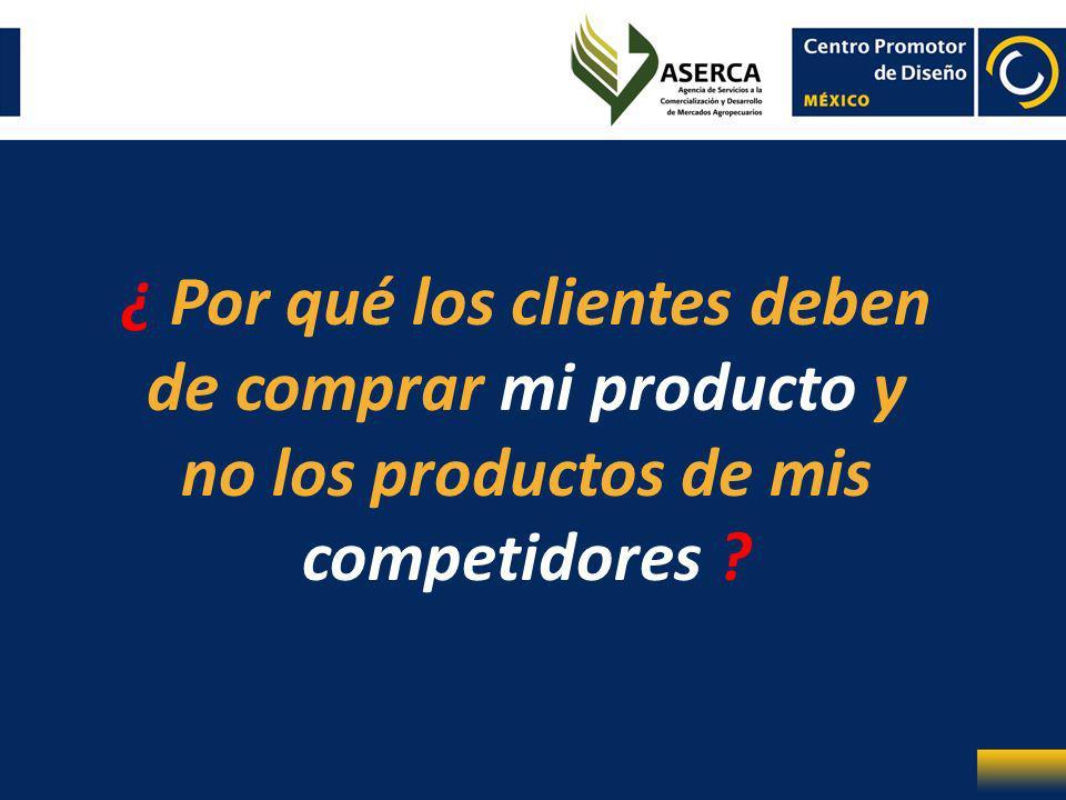 ¿ Por qué los clientes deben de comprar mi producto y no los productos de mis competidores