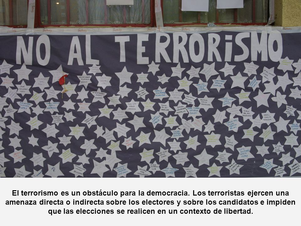 El terrorismo es un obstáculo para la democracia