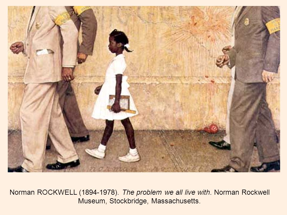 Norman ROCKWELL (1894-1978). The problem we all live with
