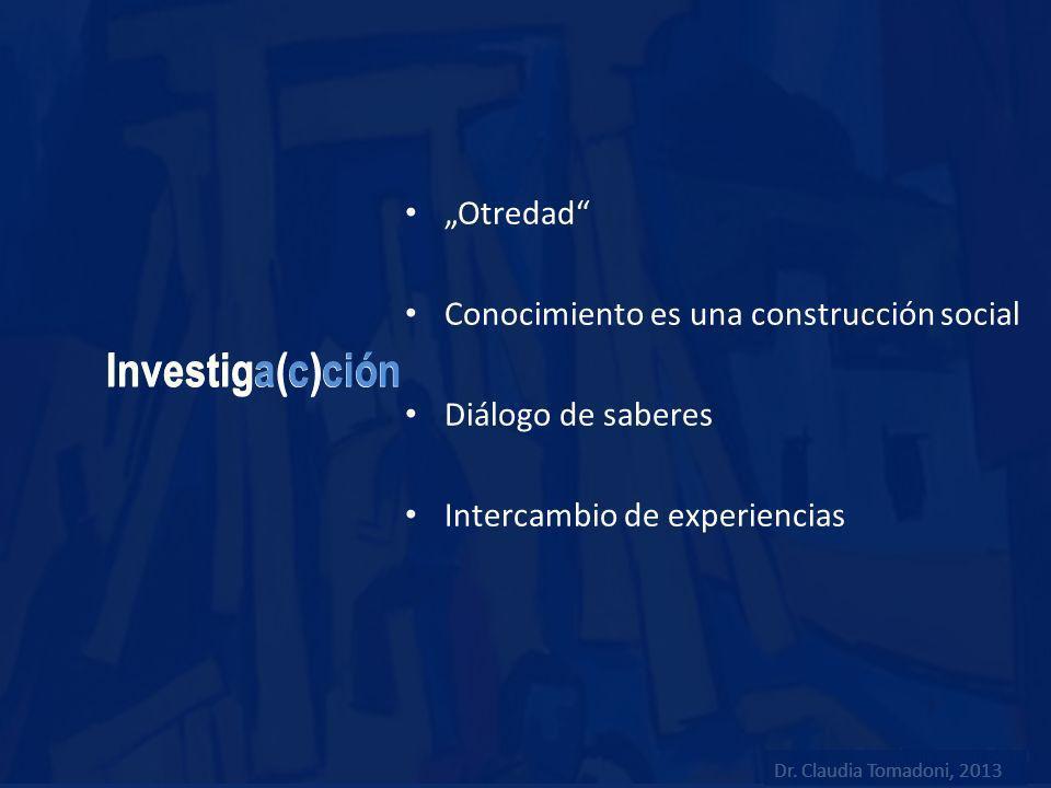 """Investiga(c)ción Investiga(c)ción """"Otredad"""