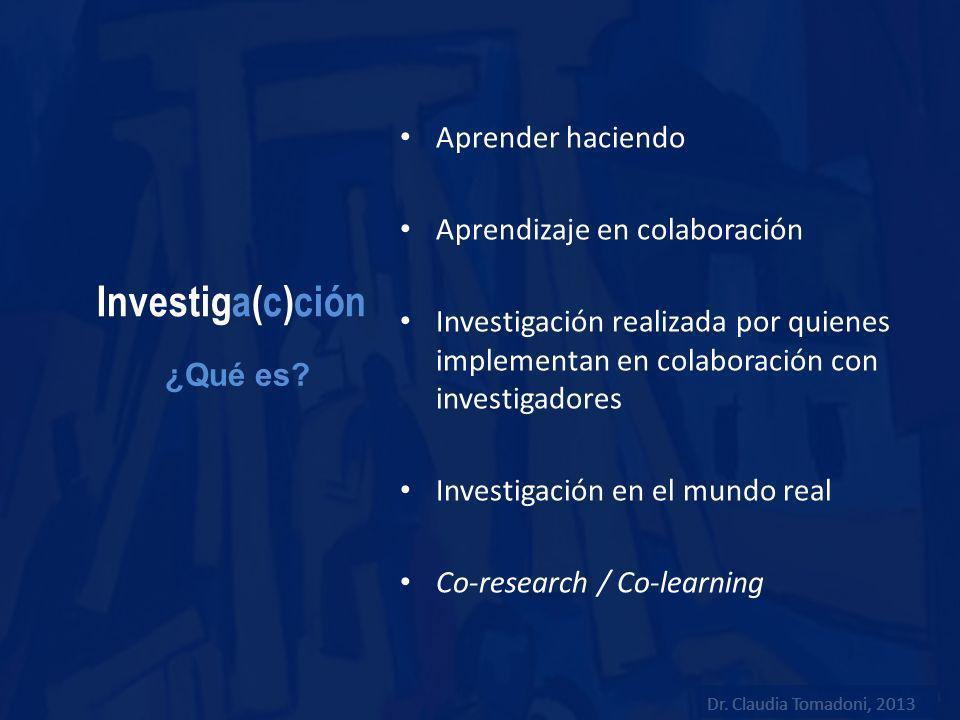 Investiga(c)ción Aprender haciendo Aprendizaje en colaboración