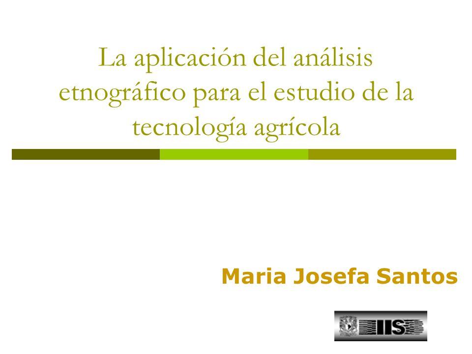 La aplicación del análisis etnográfico para el estudio de la tecnología agrícola