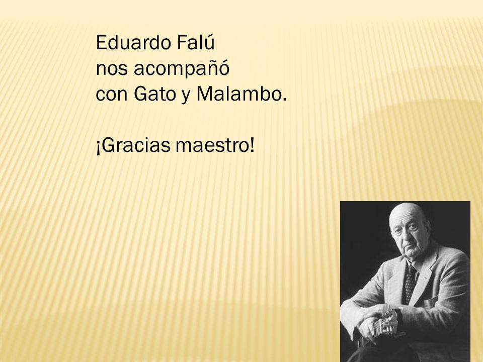 Eduardo Falú nos acompañó con Gato y Malambo. ¡Gracias maestro!