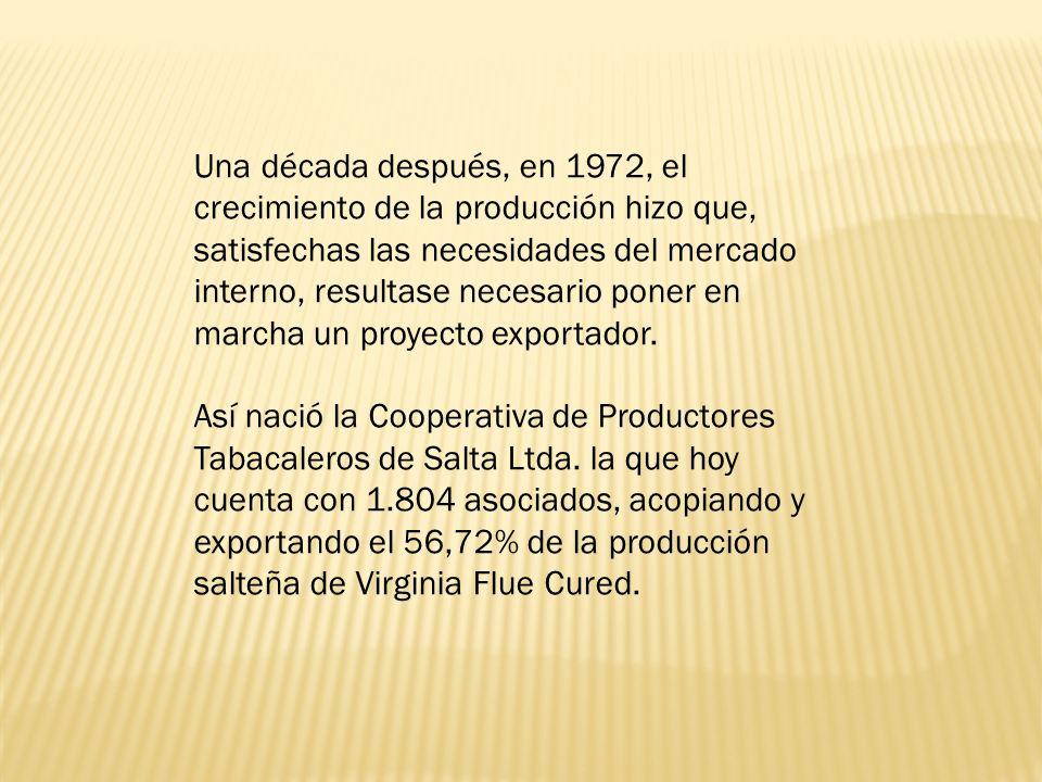 Una década después, en 1972, el crecimiento de la producción hizo que, satisfechas las necesidades del mercado interno, resultase necesario poner en marcha un proyecto exportador.