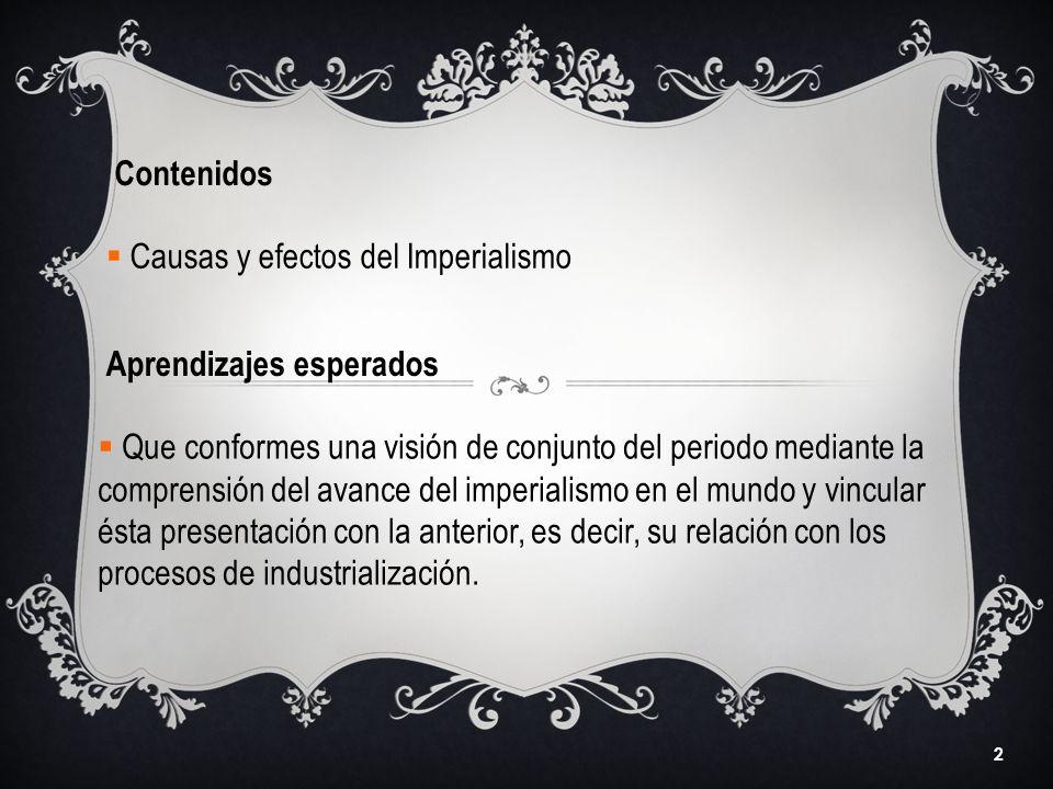 Contenidos Causas y efectos del Imperialismo. Aprendizajes esperados.