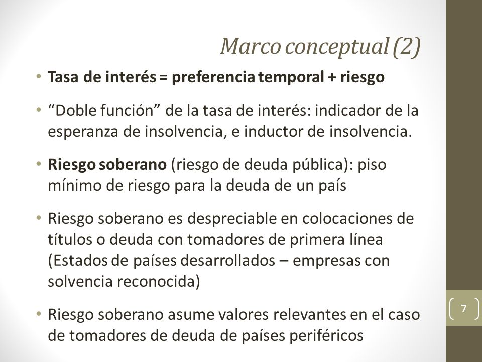 Marco conceptual (2) Tasa de interés = preferencia temporal + riesgo