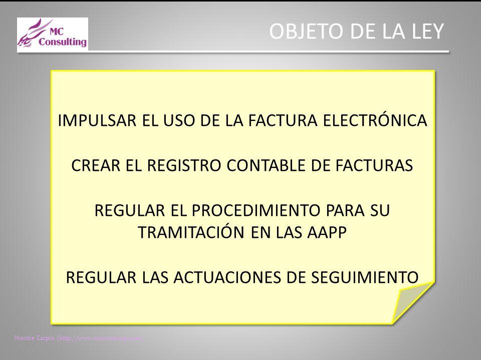 OBJETO DE LA LEY IMPULSAR EL USO DE LA FACTURA ELECTRÓNICA