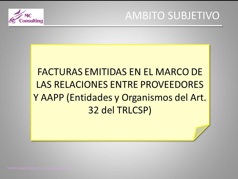 AMBITO SUBJETIVO FACTURAS EMITIDAS EN EL MARCO DE LAS RELACIONES ENTRE PROVEEDORES Y AAPP (Entidades y Organismos del Art.