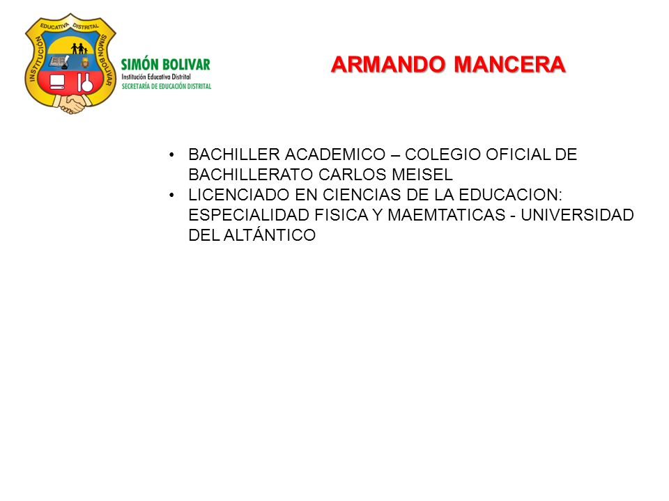 ARMANDO MANCERA BACHILLER ACADEMICO – COLEGIO OFICIAL DE BACHILLERATO CARLOS MEISEL.