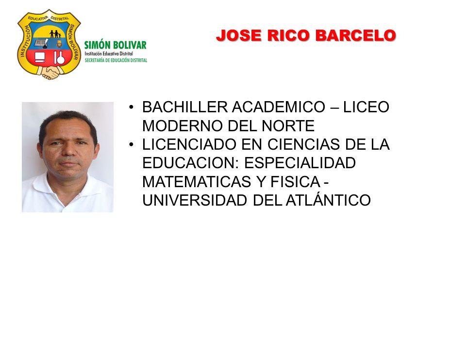JOSE RICO BARCELO BACHILLER ACADEMICO – LICEO MODERNO DEL NORTE.