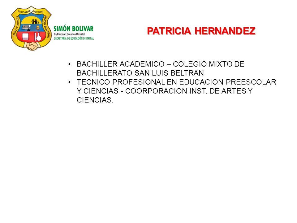 PATRICIA HERNANDEZ BACHILLER ACADEMICO – COLEGIO MIXTO DE BACHILLERATO SAN LUIS BELTRAN.