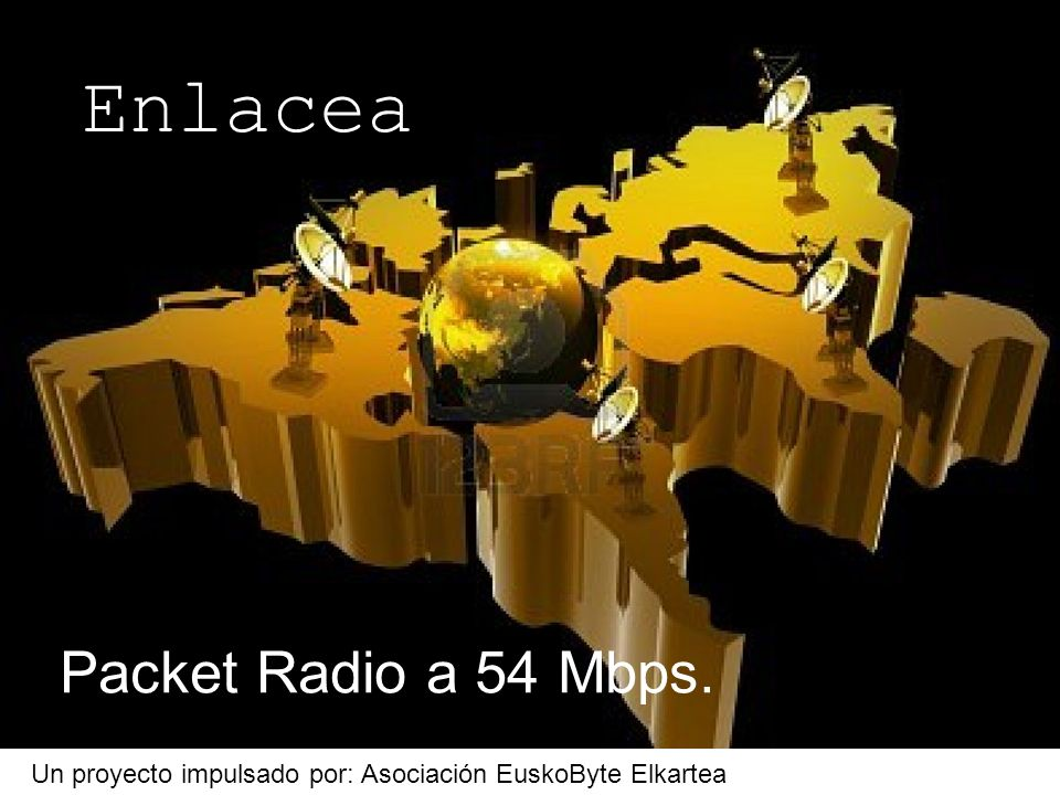 Enlacea Packet Radio a 54 Mbps.