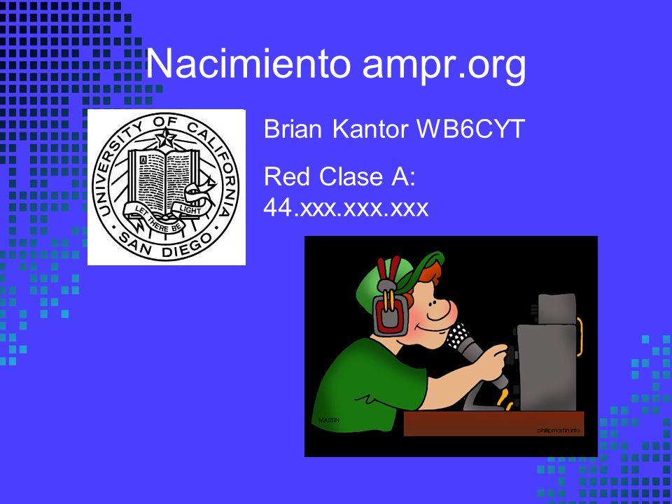 Nacimiento ampr.org Brian Kantor WB6CYT Red Clase A: 44.xxx.xxx.xxx