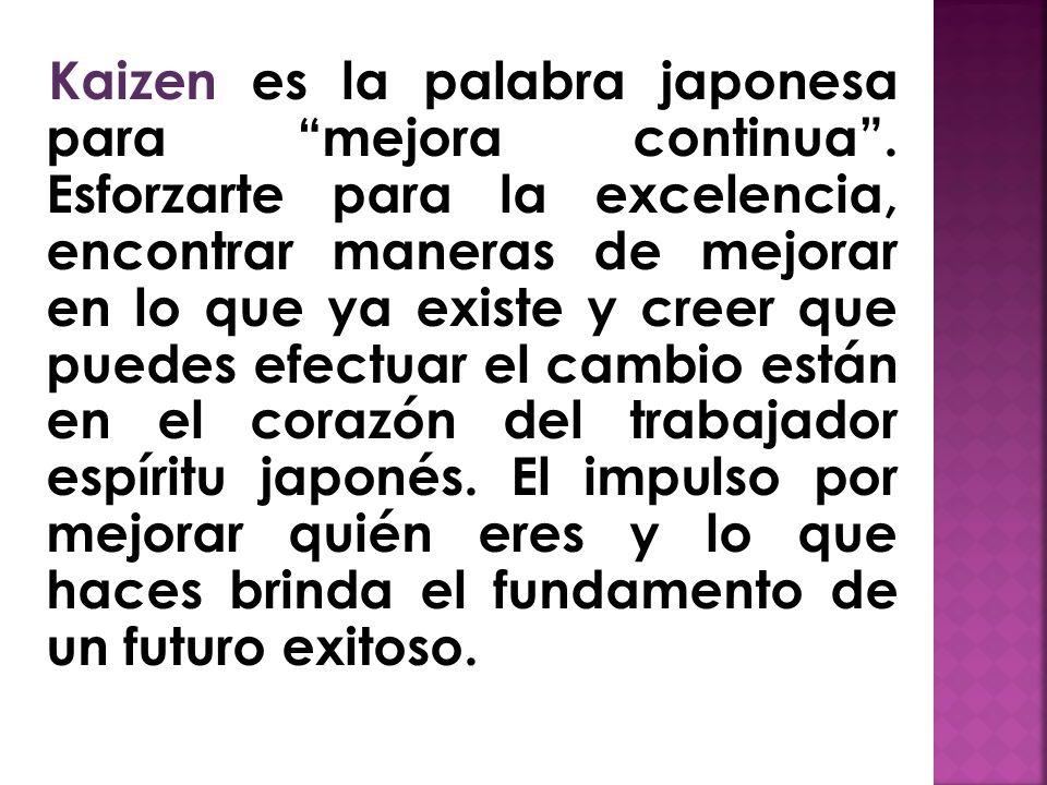 Kaizen es la palabra japonesa para mejora continua