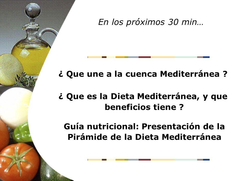En los próximos 30 min… ¿ Que une a la cuenca Mediterránea