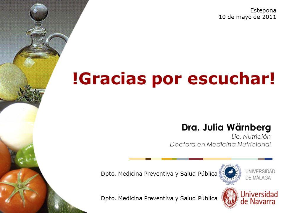 !Gracias por escuchar! Dra. Julia Wärnberg