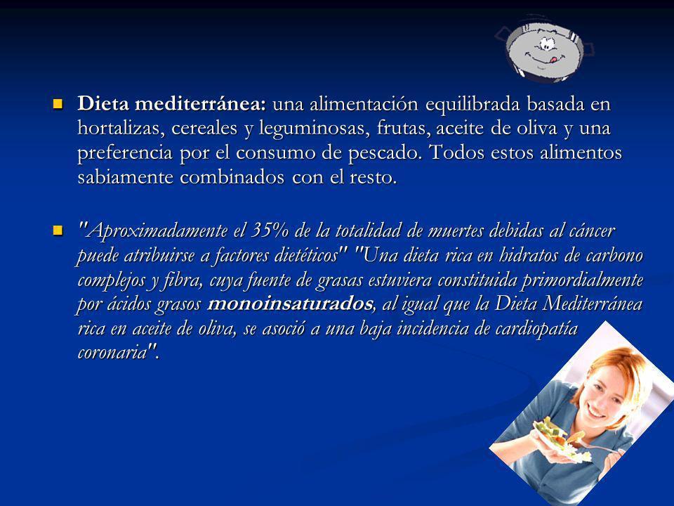Dieta mediterránea: una alimentación equilibrada basada en hortalizas, cereales y leguminosas, frutas, aceite de oliva y una preferencia por el consumo de pescado. Todos estos alimentos sabiamente combinados con el resto.