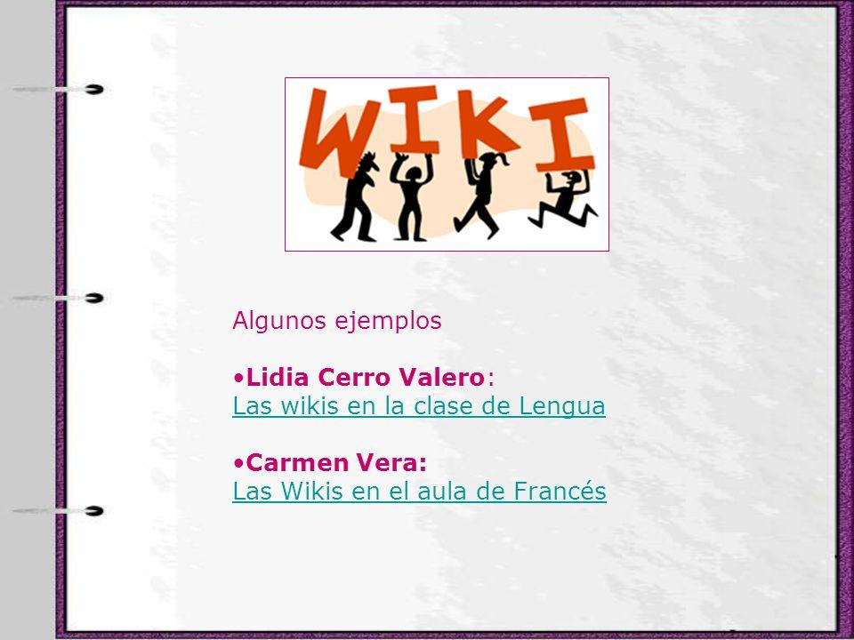 Algunos ejemplos Lidia Cerro Valero: Las wikis en la clase de Lengua.
