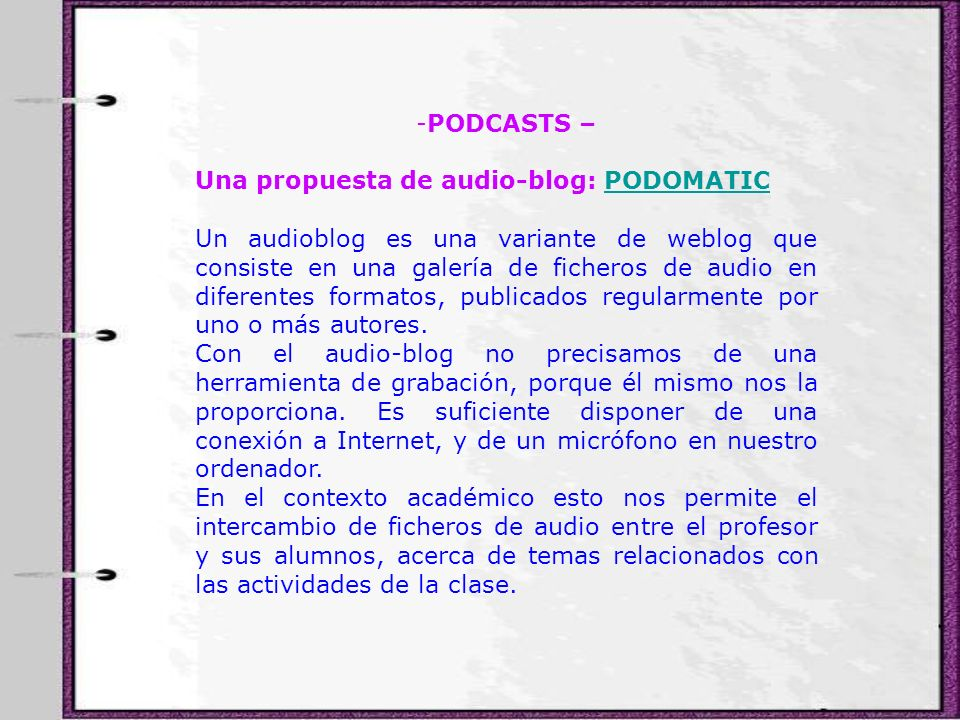 PODCASTS –Una propuesta de audio-blog: PODOMATIC.