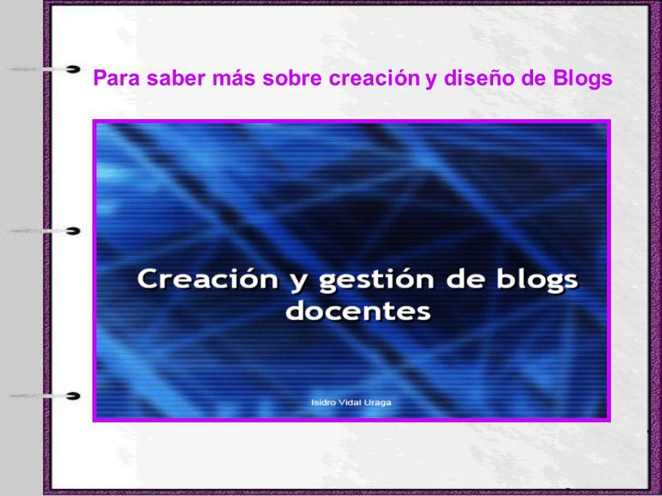 Para saber más sobre creación y diseño de Blogs