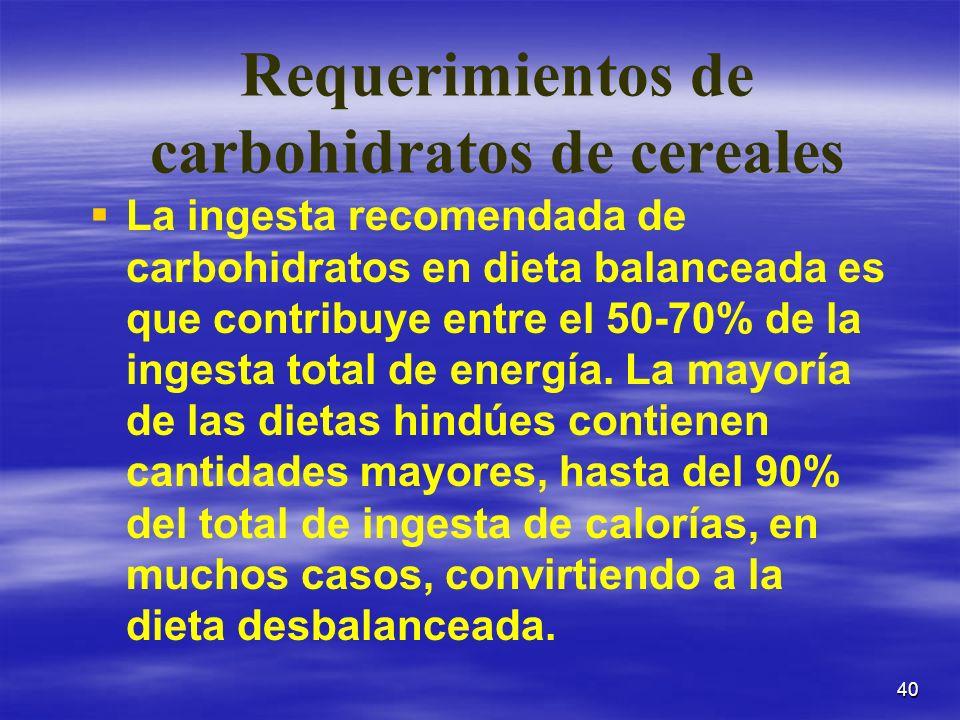 Requerimientos de carbohidratos de cereales
