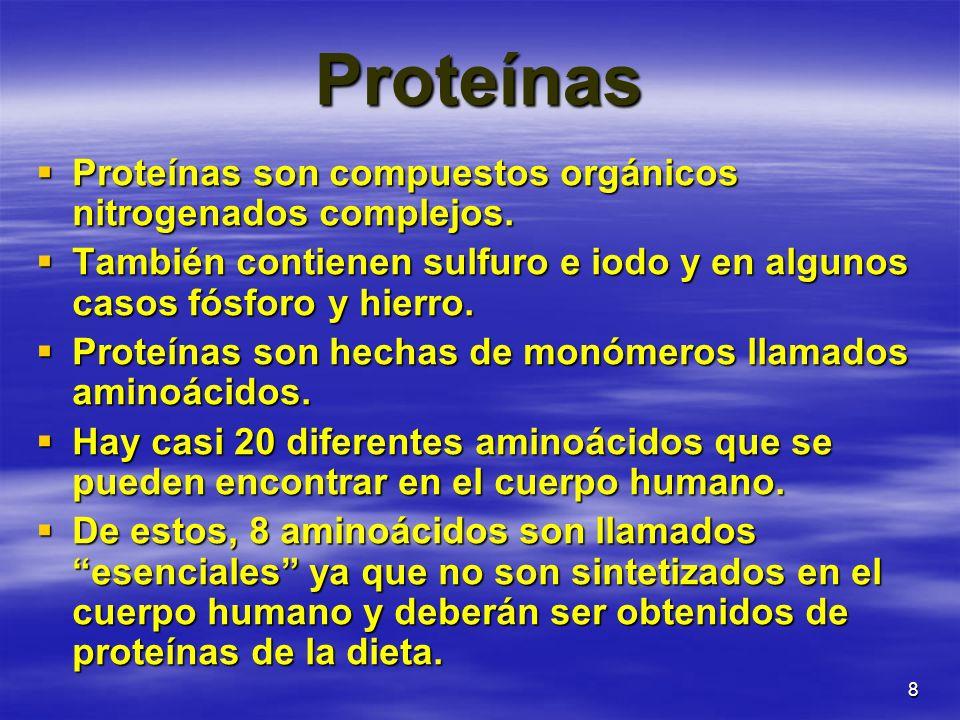 Proteínas Proteínas son compuestos orgánicos nitrogenados complejos.