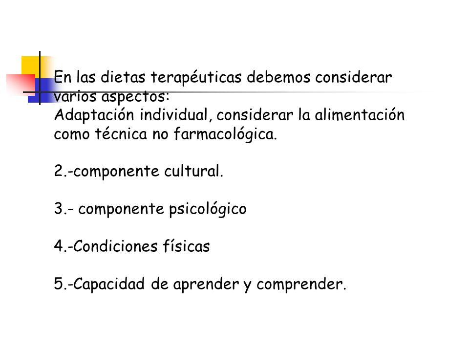 En las dietas terapéuticas debemos considerar varios aspectos: