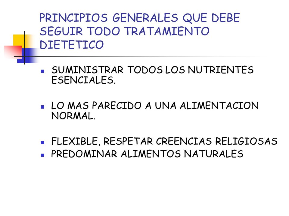 PRINCIPIOS GENERALES QUE DEBE SEGUIR TODO TRATAMIENTO DIETETICO