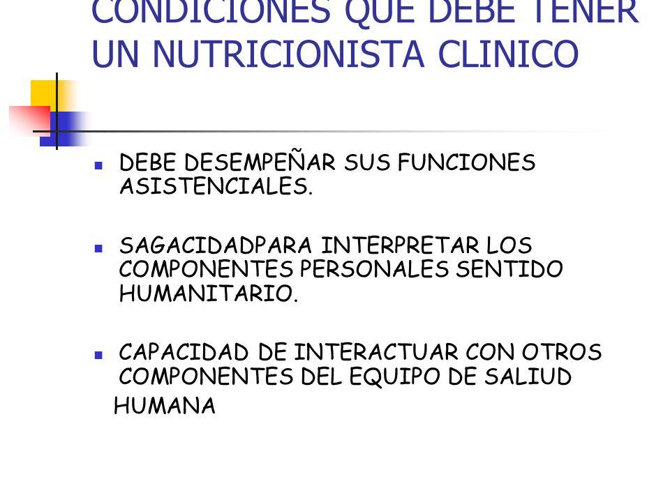 CONDICIONES QUE DEBE TENER UN NUTRICIONISTA CLINICO