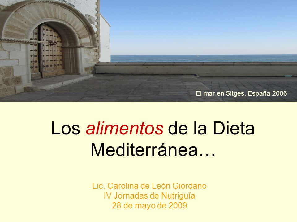 Los alimentos de la Dieta Mediterránea…
