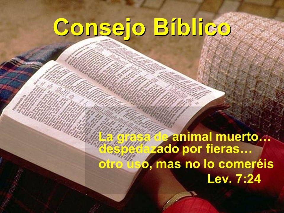 Consejo Bíblico La grasa de animal muerto… despedazado por fieras…