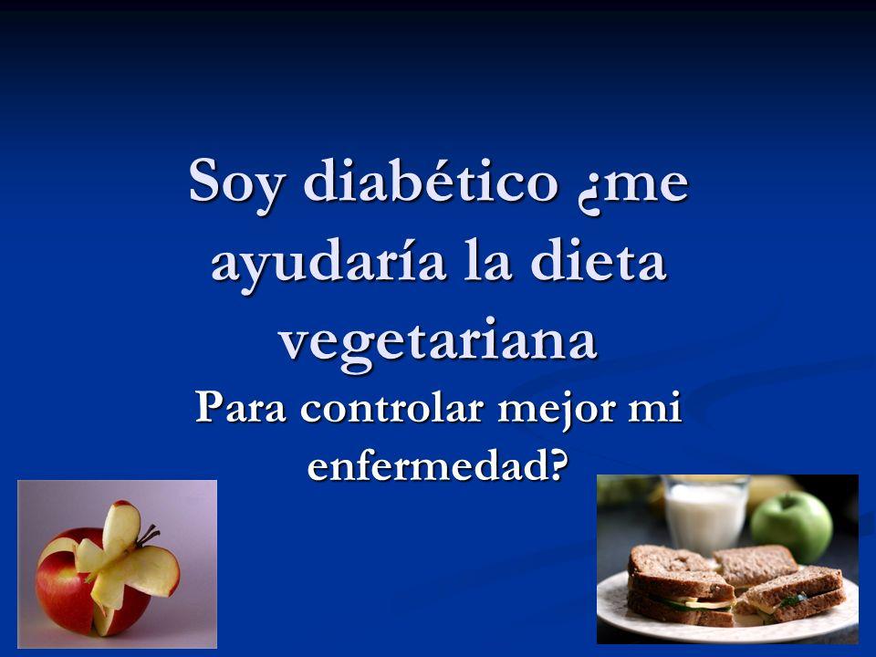Soy diabético ¿me ayudaría la dieta vegetariana