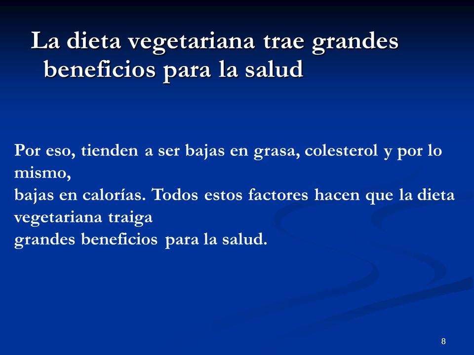 La dieta vegetariana trae grandes beneficios para la salud