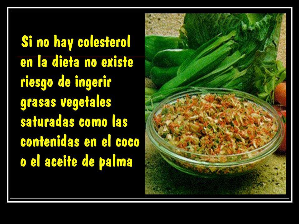 Si no hay colesterol en la dieta no existe riesgo de ingerir grasas vegetales saturadas como las contenidas en el coco o el aceite de palma