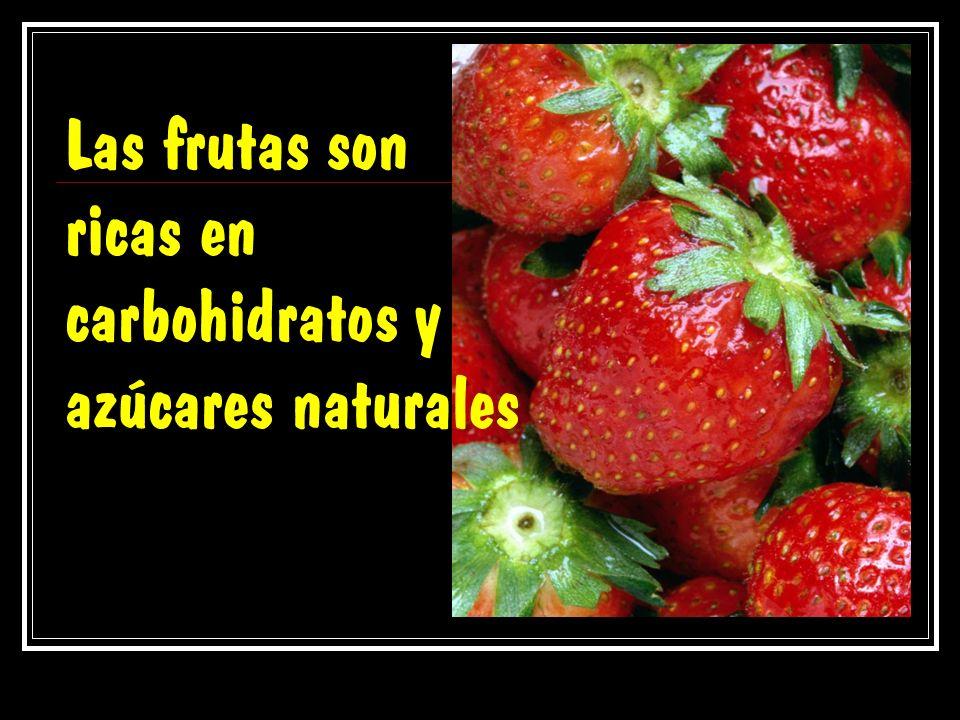 Las frutas son ricas en carbohidratos y azúcares naturales