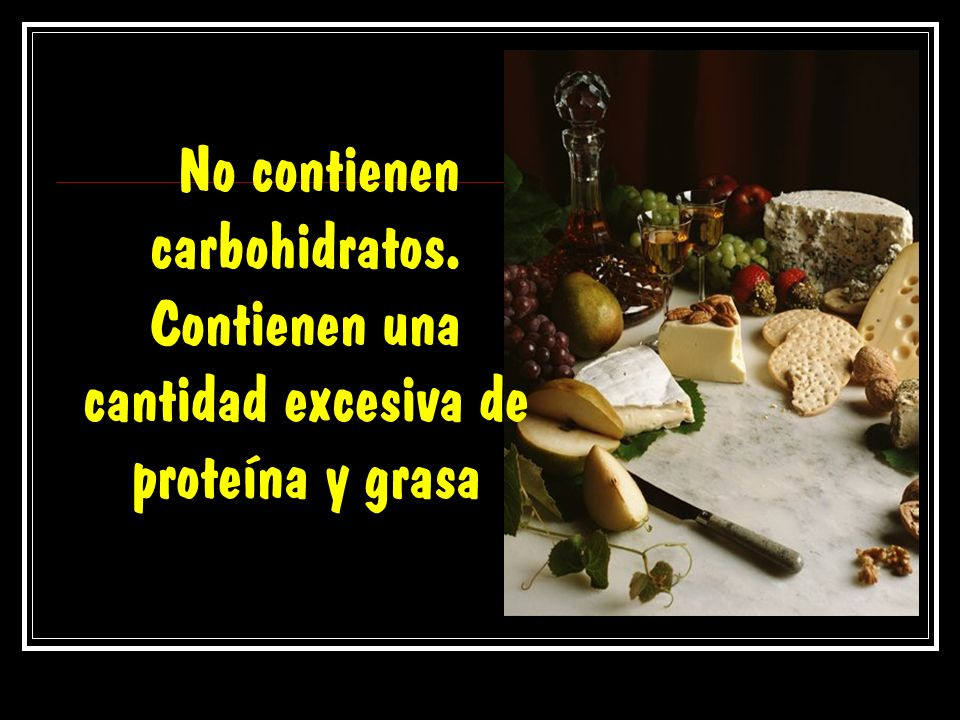 No contienen carbohidratos
