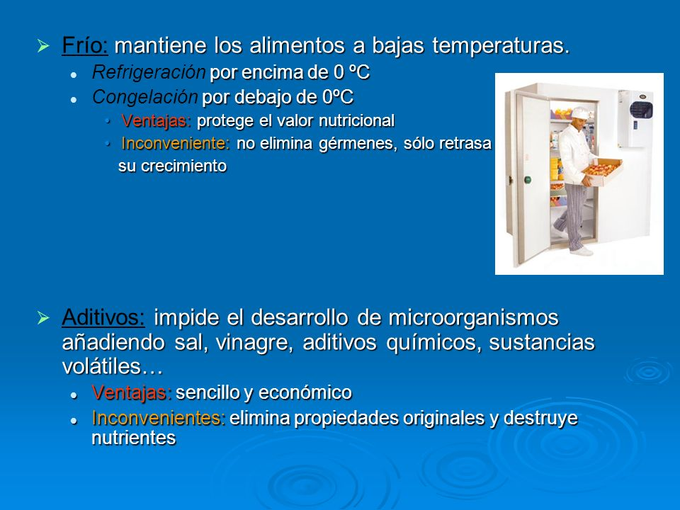 Frío: mantiene los alimentos a bajas temperaturas.
